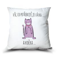 Polštář Co potřebuješ je láska. A kočka.